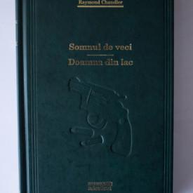 Raymond Chandler - Somnul de veci. Doamna din lac (editie hardcover)