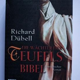 Richard Dubell - Die Wachter der Teufelsbibel