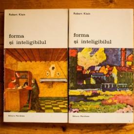 Robert Klein - Forma si inteligibilul. Scrieri despre Renastere si arta moderna (2 vol.)