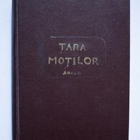 Romulus Felea - Tara Motilor - studii, articole si comunicari (editie hardcover, cu autograf)