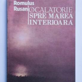 Romulus Rusan - O calatorie spre marea interioara (vol. 3)
