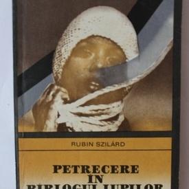 Rubin Szilard - Petrecere in barlogul lupilor