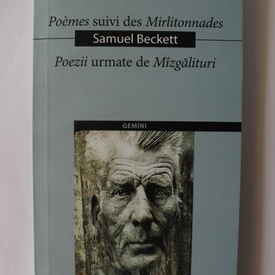 Samuel Beckett - Poezii urmate de Mazgalituri / Poemes suivi des Mirlitonnades