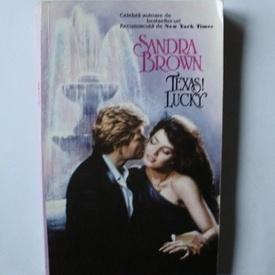 Sandra Brown - Texas! Lucky