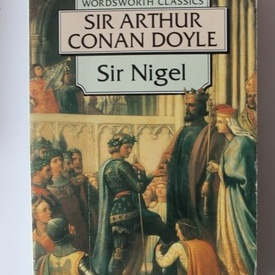 Sir Arthur Conan Doyle - Sir Nigel