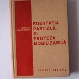 Stelica Dumitrescu - Edentatia partiala si proteza mobilizabila