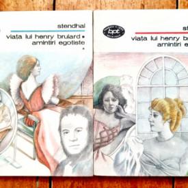 Stendhal - Viata lui Henry Brulard. Amintiri egotiste (2 vol.)