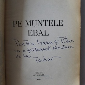 Teohar Mihadas - Pe muntele Ebal (cu autograf)