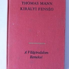 Thomas Mann - Kiralyi fenseg (editie hardcover, in limba maghiara)