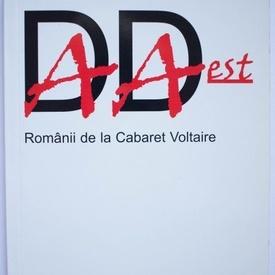 Tim Sandqvist - DADA EST. Romanii de la Cabaret Voltaire