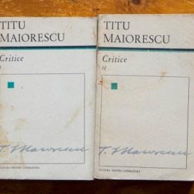 Titu Maiorescu - Critice (2 vol.)