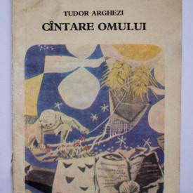 Tudor Arghezi - Cantare omului