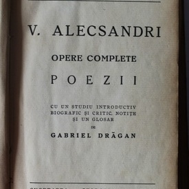 V. Alecsandri - Opere complete. Poezii (editie hardcover, frumos relegata)