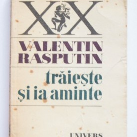 Valentin Rasputin - Traieste si ia aminte