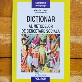Victor Jupp (coord.) - Dictionar al metodelor de cercetare sociala (editie hardcover)