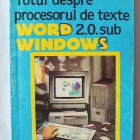 Victor-Valeriu Patriciu, Telu Dumitru, Razvan Muresan - Totul despre procesorul de texte Word 2.0. sub Windows