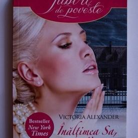 Victoria Alexander - Inaltimea Sa, sotia mea