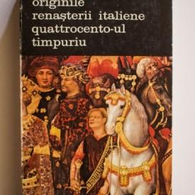 Viktor Lazarev - Originile Renasterii italiene. Quattrocento-ul timpuriu