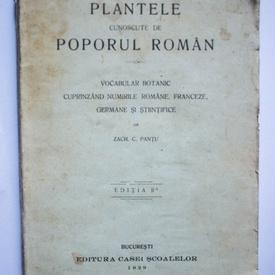Zach. C. Pantu - Plantele cunoscute de poporul roman (editie interbelica)