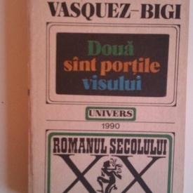 Manuel Vasquez-Bigi - Doua sunt portile visului