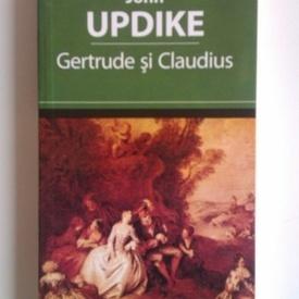John Updike - Gertrude si Claudius