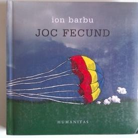Ion Barbu - Joc fecund (editie hardcover)