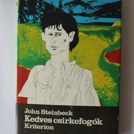 John Steinbeck - Kedves csirkefogok (editie hardcover, in limba maghiara)