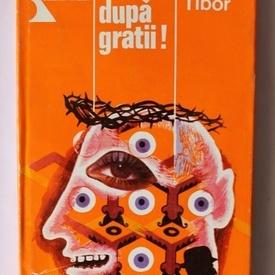 Balint Tibor - Cainii dupa gratii! (editie hardcover)