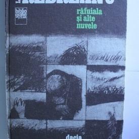 Liviu Rebreanu - Rafuiala si alte nuvele (editie hardcover)