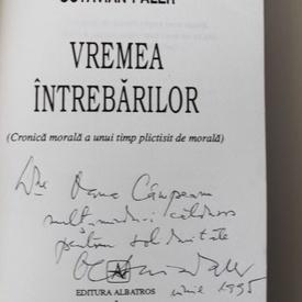 Octavian Paler - Vremea intrebarilor (cu autograf)