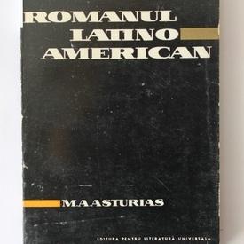 M. A. Asturias - Romanul latino-american