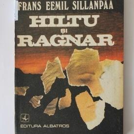 Frans Eemil Sillanpaa - Hiltu si Ragnar
