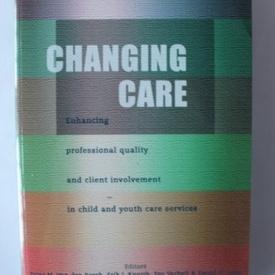 Colectiv autori - Changing care (editie in limba engleza)