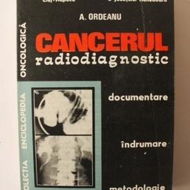A. Ordeanu - Cancerul. Radiodiagnostic (cu autograf)