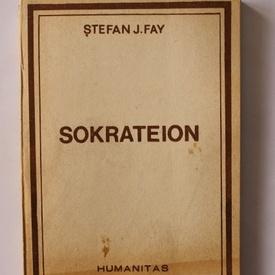 Stefan J. Fay - Sokrateion sau marturie pentru un om