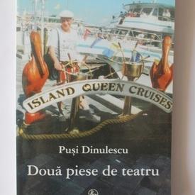 Pusi Dinulescu - Doua piese de teatru