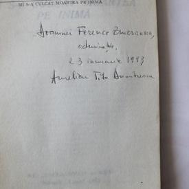 Aurelian Titu Dumitrescu - Mi s-a culcat moartea pe inima (cu autograf)