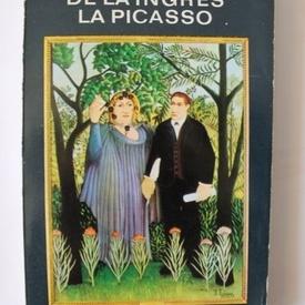 Guillaume Apollinaire - De la Ingres la Picasso. Cronici de arta