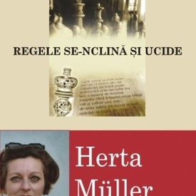 Herta Muller - Regele se-nclina si ucide