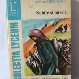 Ion Agarbiceanu - Schite si nuvele