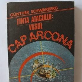 Gunther Schwarberg - Tinta atacului: vasul Cap Arcona