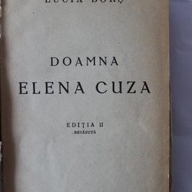 Lucia Bors - Doamna Elena Cuza (editie hardcover, interbelica, frumos relegata)