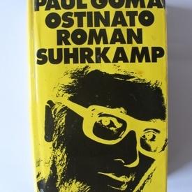 Paul Goma - Ostinato (editie hardcover, in limba germana)