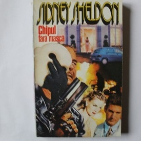 Sidney Sheldon - Chipul fara masca