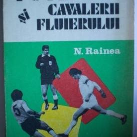 N. Rainea - Fotbalul si cavalerii fluierului