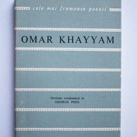 Omar Khayyam - Catrene. Cele mai frumoase poezii