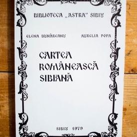 Elena Dunareanu, Aurelia Popa - Cartea romaneasca sibiana (1544-1918)
