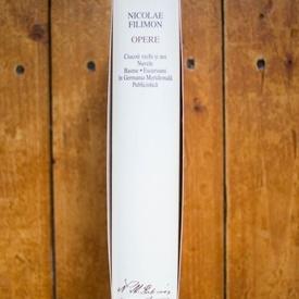 Nicolae Filimon - Opere (Ciocoii vechi si noi. Nuvele. Basme. Escursiuni in Germania. Meridionala. Publicistica) (editie hardcover)