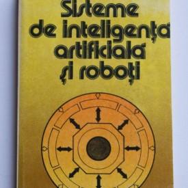 Petrea Tabarcea, Gheorghe Ghiur - Sisteme de inteligenta artificiala si roboti
