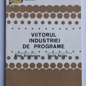 Mihai Draganescu, Vasile Baltac (coord.) - Viitorul industriei de programe